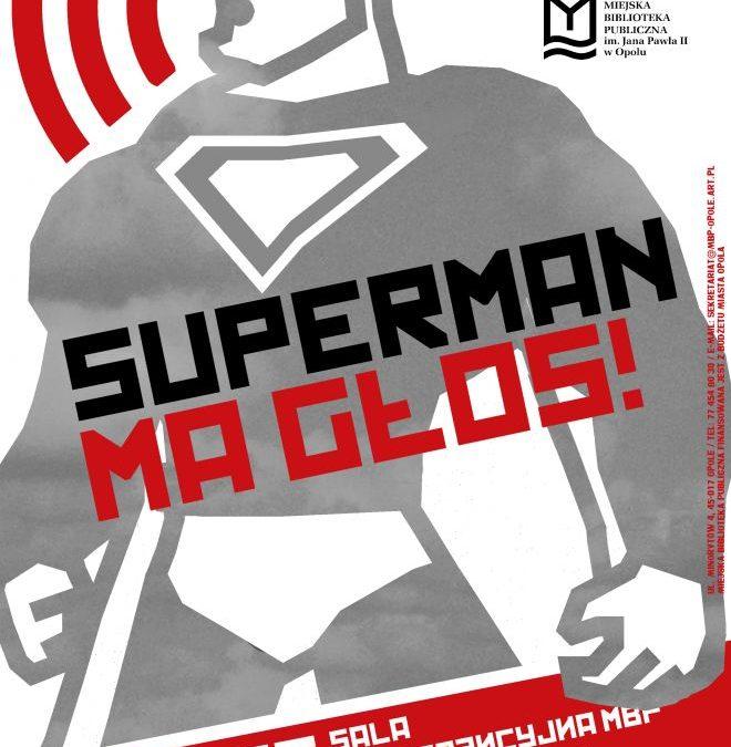 Supermen ma głos!
